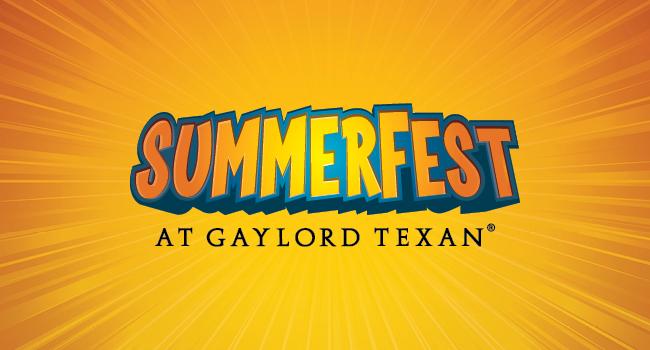 Visit www.GaylordTexan.com/SummerFest today!